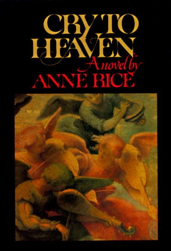 Cry To Heaven. A Novel.: Rice, Anne