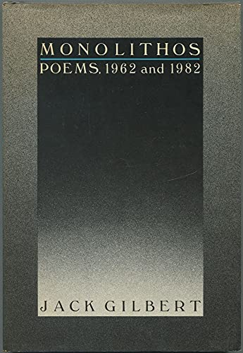 Monolithos: Poems 1962 and 1982: Gilbert, Jack
