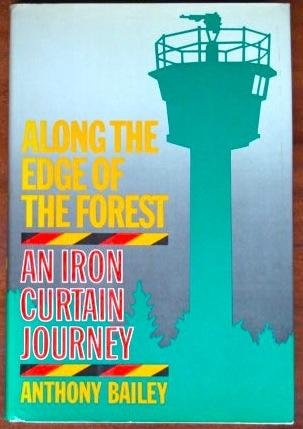 9780394523958: Along the edge of the forest: An Iron Curtain journey