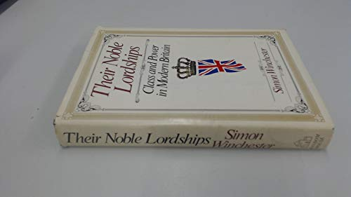 Their Noble Lordships: Class and Power in: Winchester, Simon