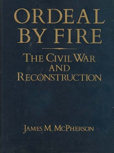 Ordeal by Fire: The Civil War and Reconstruction: McPherson, James M.