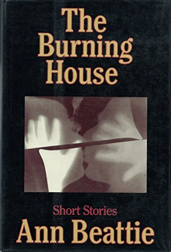 THE BURNING HOUSE: Beattie, Ann.