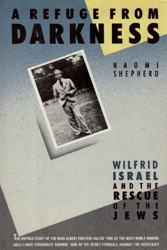 9780394525037: A Refuge from Darkness: Wilfrid Israel and the Rescue of The Jews