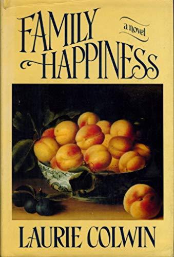 9780394525112: Family Happiness: A Novel