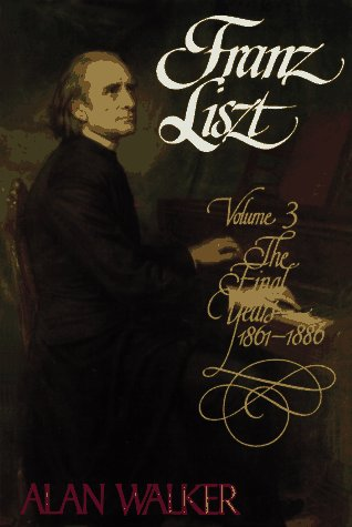 9780394525426: Franz Liszt, Vol. 3: The Final Years, 1861-1886