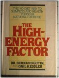 The High Energy Factor: The No-Diet Way: Gutin, Bernard; Kessler,