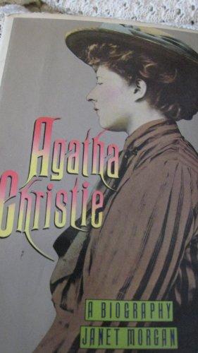 Agatha Christie: A Biography: Morgan, Janet