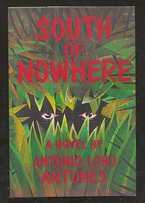 South of Nowhere: Antunes, Antonio Lobo