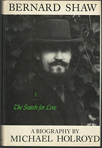 9780394525778: Bernard Shaw: 1856-1898, The Search for Love