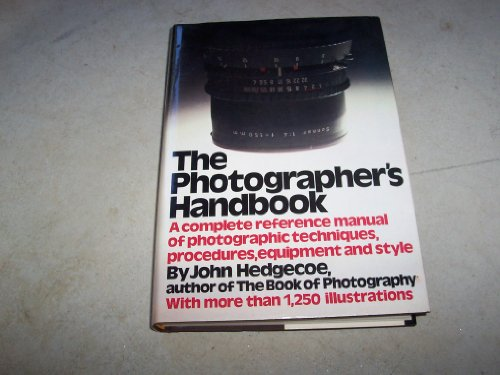 9780394527390: The Photographer's Handbook: A Complete Reference Manual of Techniques, Procedures, Equipment, and Style