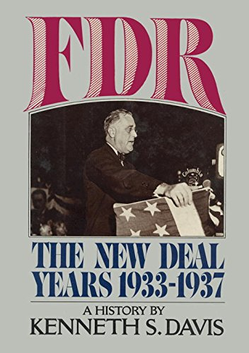 FDR: The New Deal Years 1933-1937 A History: Davis, Kenneth S.
