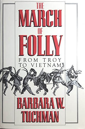 9780394527772: The March of Folly: From Troy to Vietnam