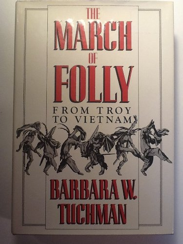 The March of Folly; from Troy to Vietnam