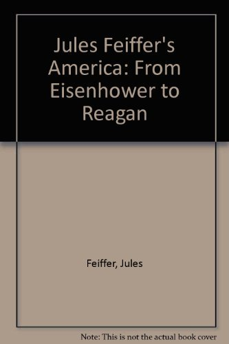 Jules Feiffer's America: From Eisenhower to Reagan (0394528468) by Jules Feiffer