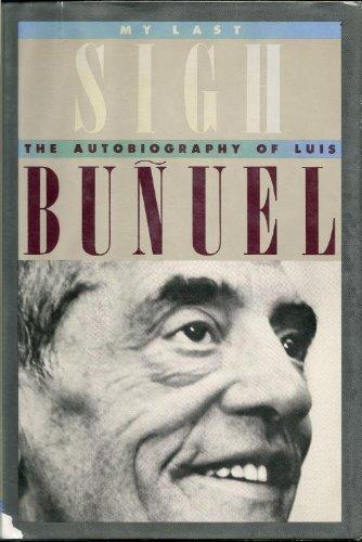 My Last Sigh: Bunuel, Luis