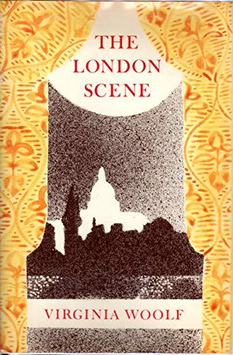 The London Scene: Five Essays: Woolf, Virginia