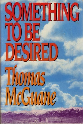 Something to Be Desired: McGuane, Thomas