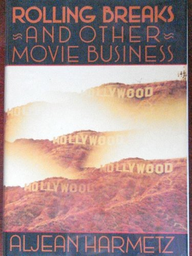Rolling Breaks and Other Movie Business: Harmetz, Aljean