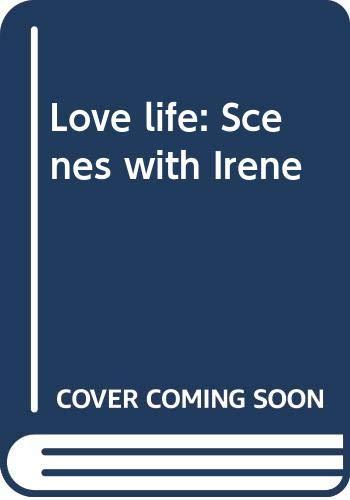9780394528946: Love life: Scenes with Irene