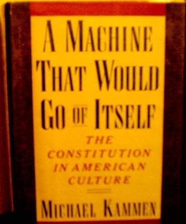 A Machine That Would Go of Itself: Kammen, Michael