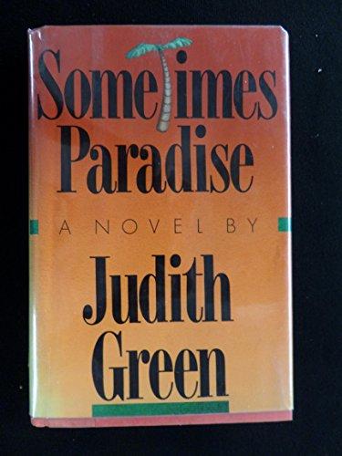 Sometimes Paradise: Judith Green