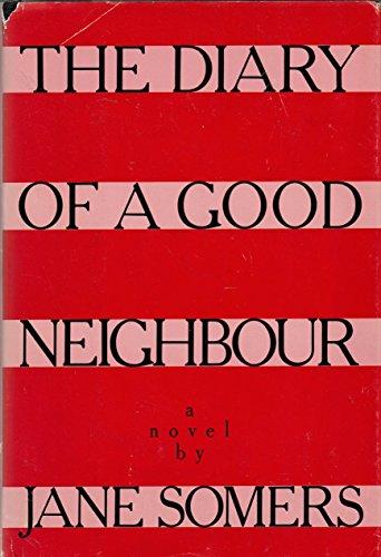 The Diary of a Good Neighbour (Neighbor): Lessing, Doris (writing as Jane Somers)