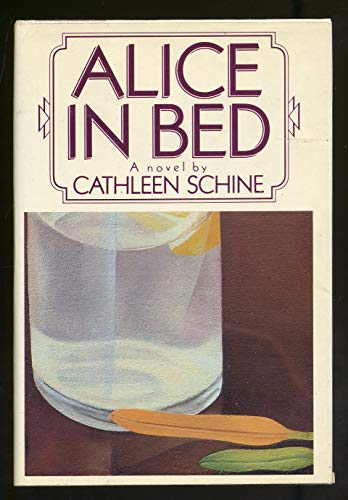 Alice in Bed (SIGNED Plus SIGNED LETTER): Schine, Cathleen
