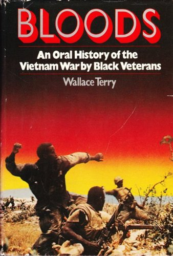 9780394530284: Bloods: An Oral History of the Vietnam War by Black Veterans