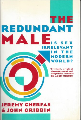 9780394530307: The Redundant Male: Is Sex Irrelevant in the Modern World?