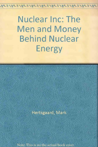 9780394530406: Nuclear Inc: The Men and Money Behind Nuclear Energy