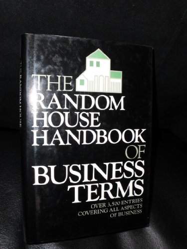 THE RANDOM HOUSE HANDBOOK OF BUSINESS TERMS