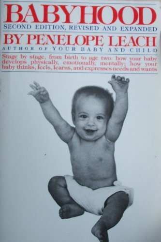 9780394530925: Babyhood: Stage by Stage, from Birth to Age Two : How Your Baby Develops Physically, Emotionally, Mentally