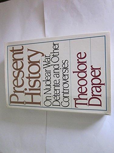 Present History: Draper, Theodore