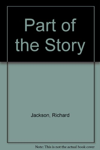 Part of the Story (Grove Press Poetry Ser.): Jackson, Richard; Pack, Robert (editor)