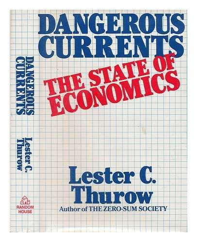 9780394531502: Dangerous Currents: The State of Economics