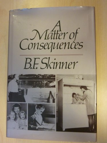 A Matter of Consequences (0394532260) by Skinner, B.F.