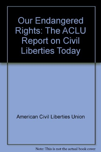 9780394532615: Our Endangered Rights: The ACLU Report on Civil Liberties Today