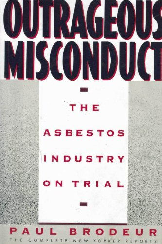 Outrageous Misconduct: The Asbestos Industry on Trial (The Complete New Yorker Reports): Brodeur, ...