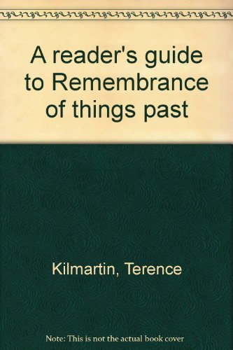 A Reader's Guide to Remembrance of Things: Kilmartin, Terance (Marcel