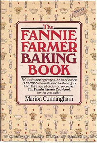 9780394533322: The Fannie Farmer Baking Cookbook: 800 Superb Baking Recipes...An All-New Book of Traditional Favorites and Fresh Delights from the Inspired Cook Who Re-created the Fannie Farmer Cookbook