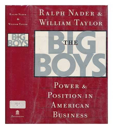 The Big Boys [Hardcover] [Apr 12, 1986] Nader, Ralph