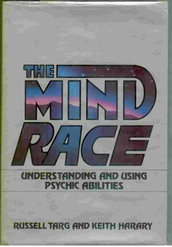 The Mind Race: Understanding and Using Psychic Abilities