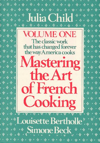 9780394533995: Mastering the Art of French Cooking: 001