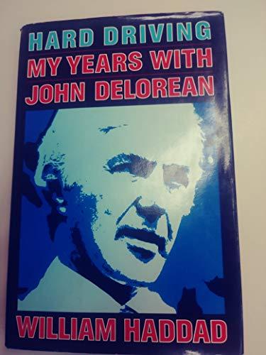 9780394534107: Hard Driving: My Years With John De Lorean