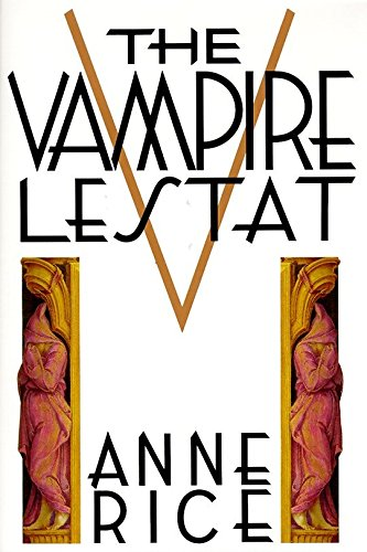 Vampire Lestat: The Second Book in the Chronicles of the Vampires.: RICE, Anne.