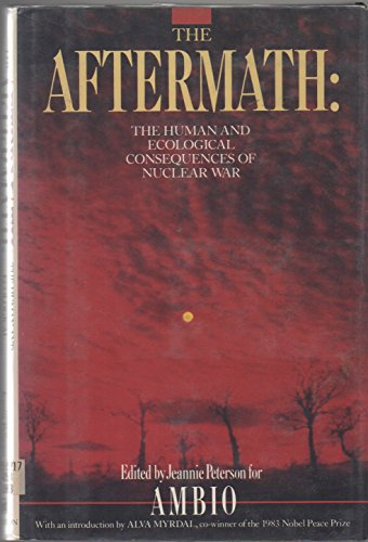 9780394534466: The Aftermath: The human and ecological consequences of nuclear war