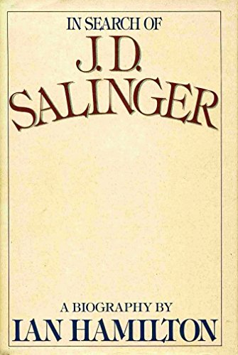 9780394534688: In Search of J. D. Salinger, A Biography
