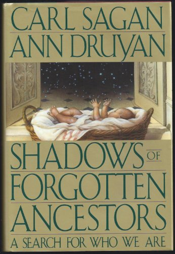 9780394534817: Shadows of Forgotten Ancestors: A Search for Who We Are