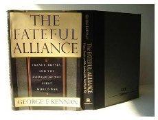The Fateful Alliance: Kennan, George F.