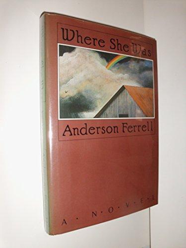Where She Was.: Ferrell, Anderson.